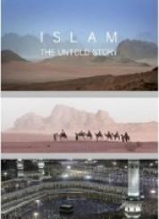 İslam: Anlatılmamış Öykü – Islam The Untold Story Belgesel İzle